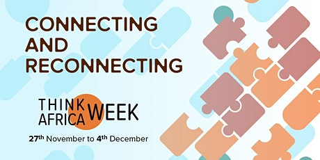 2021 Think Africa Week Opening Ceremony : Towards a More Connected Society tickets