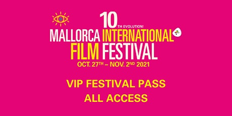 VIP Festival Pass - Evolution Mallorca International Film Festival 2021 entradas
