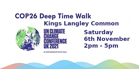 COP26 Deep Time Walk - 4.6 km starting /ending at Kings Langley Common tickets