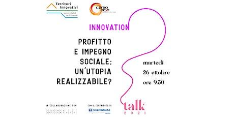 Profitto e impegno sociale: un'utopia realizzabile? biglietti