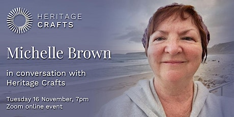 Michelle Brown in Conversation with Heritage Crafts tickets