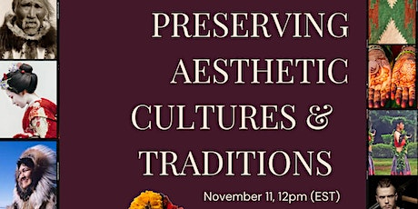 Preserving Aesthetic Cultures and Traditions tickets