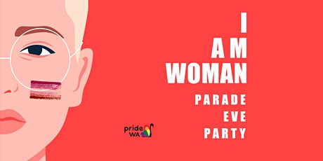 I Am Woman Parade Eve Party tickets