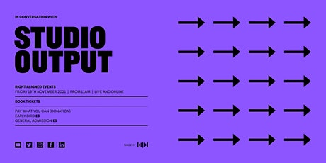 In conversation with Studio Output tickets