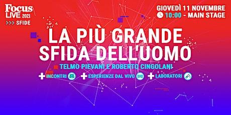 Telmo Pievani e Roberto Cingolani: la più grande sfida dell'uomo biglietti