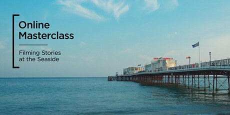 Online Masterclass | Creating a Short Film at the Seaside tickets