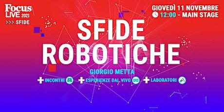 Sfide robotiche con Giorgio Metta, il robot Alter Ego e due mani robotiche biglietti