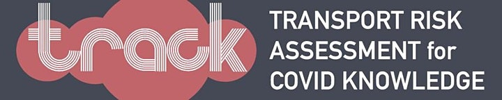 Transport Risk Assessment for Covid Knowledge (TRACK) Project online event image