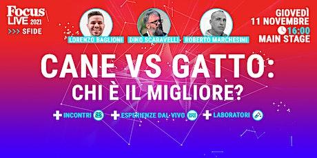 Le sfide impossibili: Cane vs Gatto, chi è il migliore? biglietti