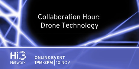 Hi3 Network Collaboration Hour: Drone Technology tickets