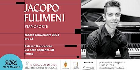 JACOPO FULIMENI - PIANOFORTE biglietti