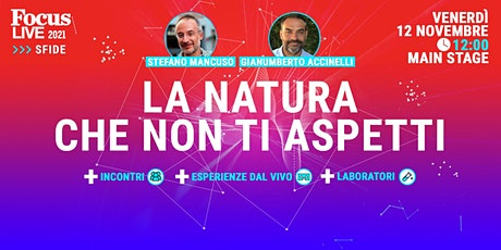 Stefano Mancuso e Gianumberto Accinelli: La natura che non ti aspetti biglietti