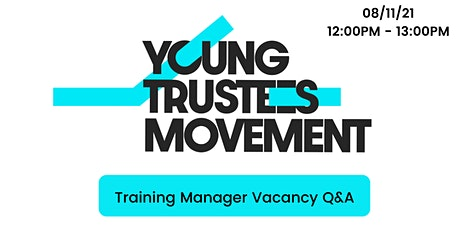 Young Trustees Movement  Training Manager: Q&A tickets