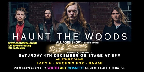 Haunt The Woods + DJ's (Youth Art Connect - mental health benefit) tickets