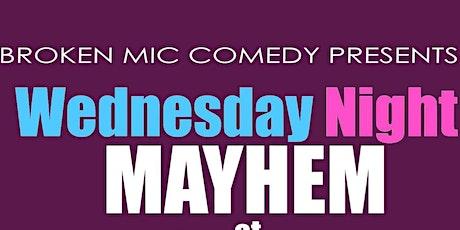 Broken Mic Comedy Presents Wednesday Night Mayhem tickets
