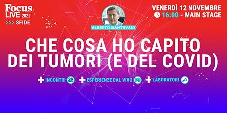 Alberto Mantovani:  che cosa ho capito dei tumori (e del Covid) biglietti