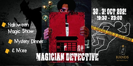 Halloween Magic Show + Mystery Dinner 《Magician Detective 尋兇》 tickets