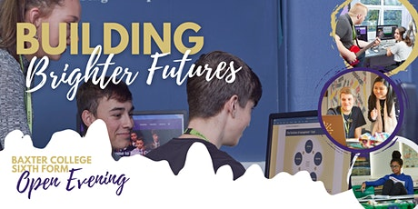 Baxter College Sixth Form Open Evening 2021 tickets