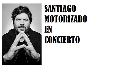 Santiago Motorizado en Zaragoza entradas