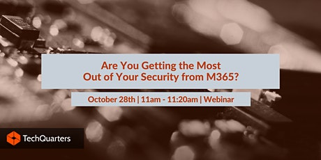 Are you getting the most out of your security from M365? tickets