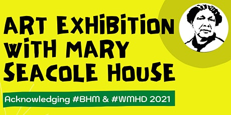 Art Exhibition - Acknowledging #BHM & #WMHD 2021 tickets