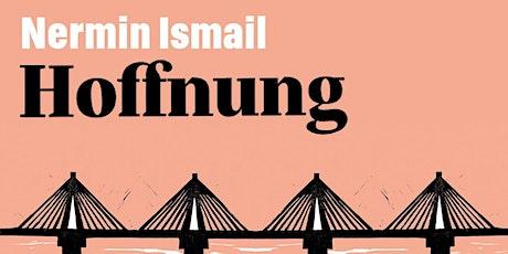 """""""Hoffnung"""" - Lesung und Gespräch mit Nermin Ismail Tickets"""