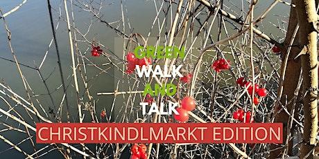 green walk and talk - Christkindlmarktedition Tickets