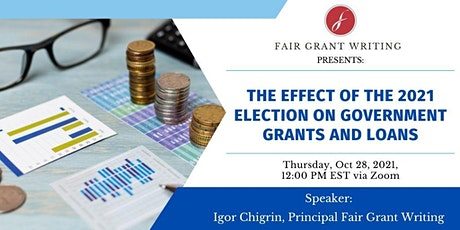 The Effect of the 2021 Election on Government Grants and Loans. tickets