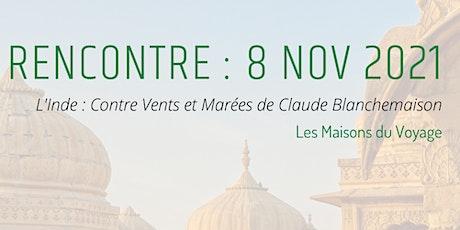 L'Inde, contre vents et marées : Rencontre avec Claude Blanchemaison billets
