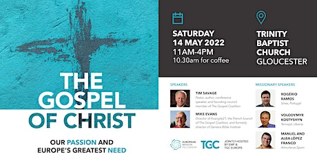 The Gospel of Christ: Our Passion and Europe's Greatest Need tickets