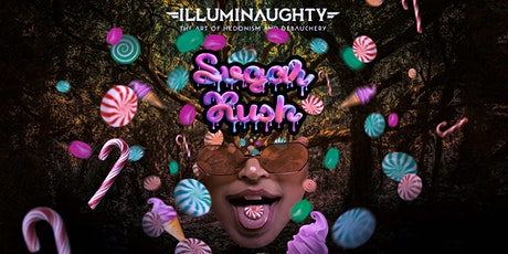 IllumiNaughty pres: Sugar Rush tickets