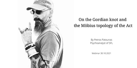 On the Gordian knot and the Möbius topology of the Act tickets