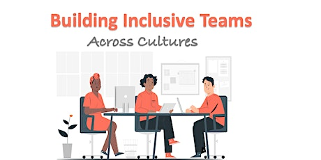 Building Inclusive Teams by Embracing Cultural Differences  - FREE tickets