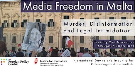 Media Freedom in Malta: Murder, Disinformation and Legal Intimidation tickets
