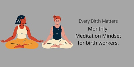 Monthly Meditation Mindset for Birth Workers tickets
