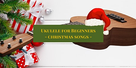 UKE Can Do It - Christmas Songs for Beginners tickets