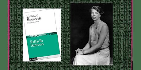Eleanor Roosevelt. Una biografia politica biglietti