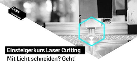 Einsteigerkurs Laser Cutting - Mit Licht schneiden? Geht! Tickets