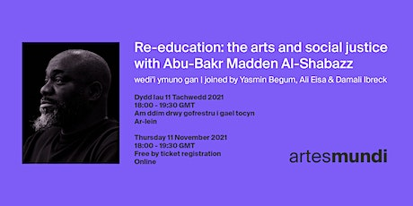 Re-education: the arts and social justice with Abu-Bakr Madden Al-Shabazz tickets