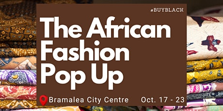 The African Fashion Pop Up at Bramalea City Centre in Brampton, ON tickets