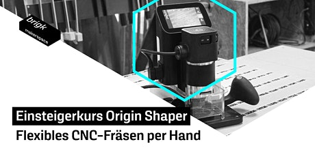 Einsteigerkurs Shaper Origin Tickets