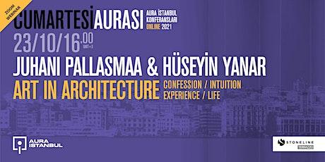 "Cumartesi Aurası: Juhani Pallasmaa & Hüseyin Yanar ""Art in Architecture"" tickets"