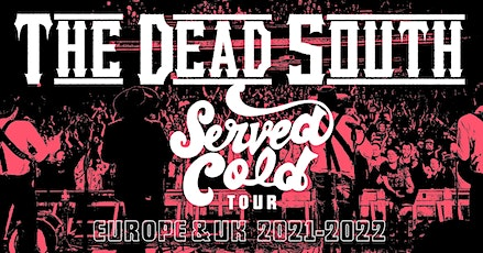 THE DEAD SOUTH (CAN) Tickets