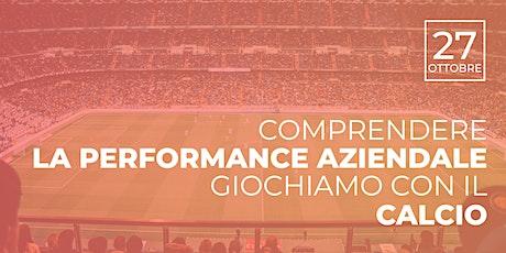 Comprendere la performance aziendale: giochiamo con il Calcio biglietti