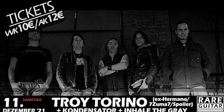 Troy Torino (ex- Hermano /7Zuma7/Spoiler) + Kondensator + Inhale The Gray Tickets