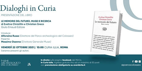 """Dialoghi in Curia. Presentazione  """"Le memorie del futuro. Musei e ricerca"""" biglietti"""