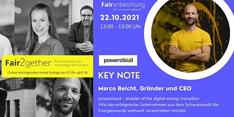 Fair2gether: Positive Impulse zum nachhaltigen Wirtschaften m. Marco Beicht Tickets