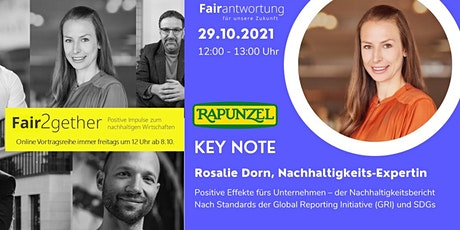 Fair2gether: Positive Impulse zum nachhaltigen Wirtschaften m. Rosalie Dorn Tickets