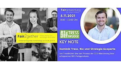 Fair2gether: Positive Impulse zum nachhaltigenWirtschaften m. Dominik Tress Tickets