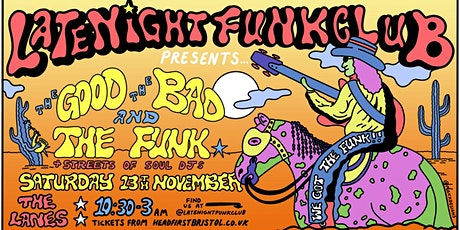 Late Night Funk Club: The Good, The Bad & The Funk (live) + Streets of Soul tickets